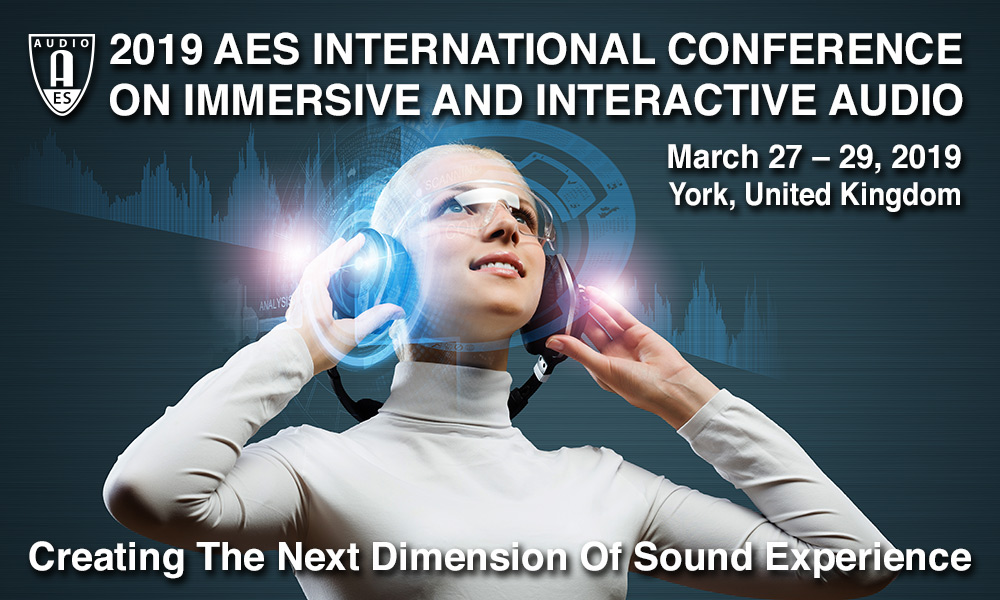 A women in white is wearing headphones and looking up. Text above her head says '2019 AES International Conference on Immersive and Interactive Audio. March 27-29, 2019. York, UK.