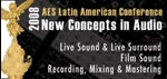 AES Latin American Conference 2008 - New Concepts in Audio