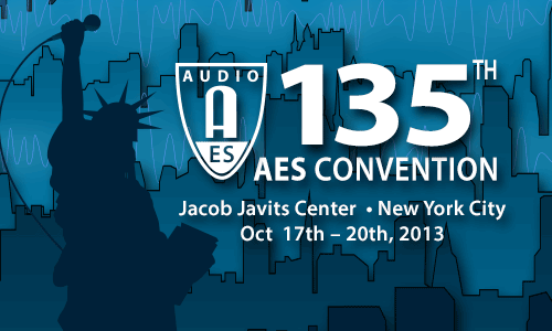 AES 135th Convention - New York, NY, USA - October 17-20, 2013