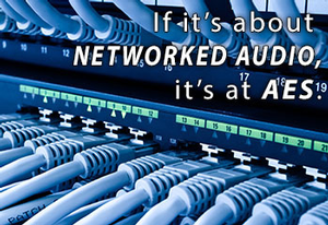 Networked Audio Track at 137th Audio Engineering Society Convention to Explore Broadening Applications in Audio Networking Capabilities