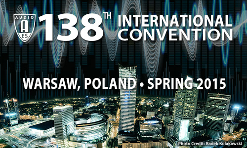 AES 138th Convention - Warsaw, Poland - Spring 2015