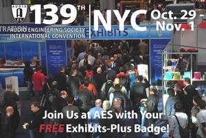 No-Cost Exhibits-Plus Badge Gets Attendees into a Host of Free Events at the 139th International Audio Engineering Society Convention