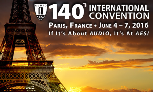 AES 140th Convention - Paris, France - June 4-7, 2016