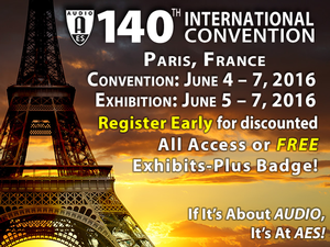 AES Opens Early Registration and Discounted Pricing for 140th International Convention in Paris, June 4 – 7
