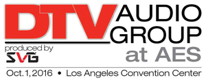 DTV Audio Group (DTVAG) to Address the Changing Face of Television Audio Production and Delivery at AES Los Angeles International Convention