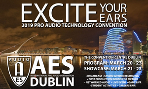 Excite Your Ears! – Advance Registration Opens for AES Dublin 146th International Convention in March