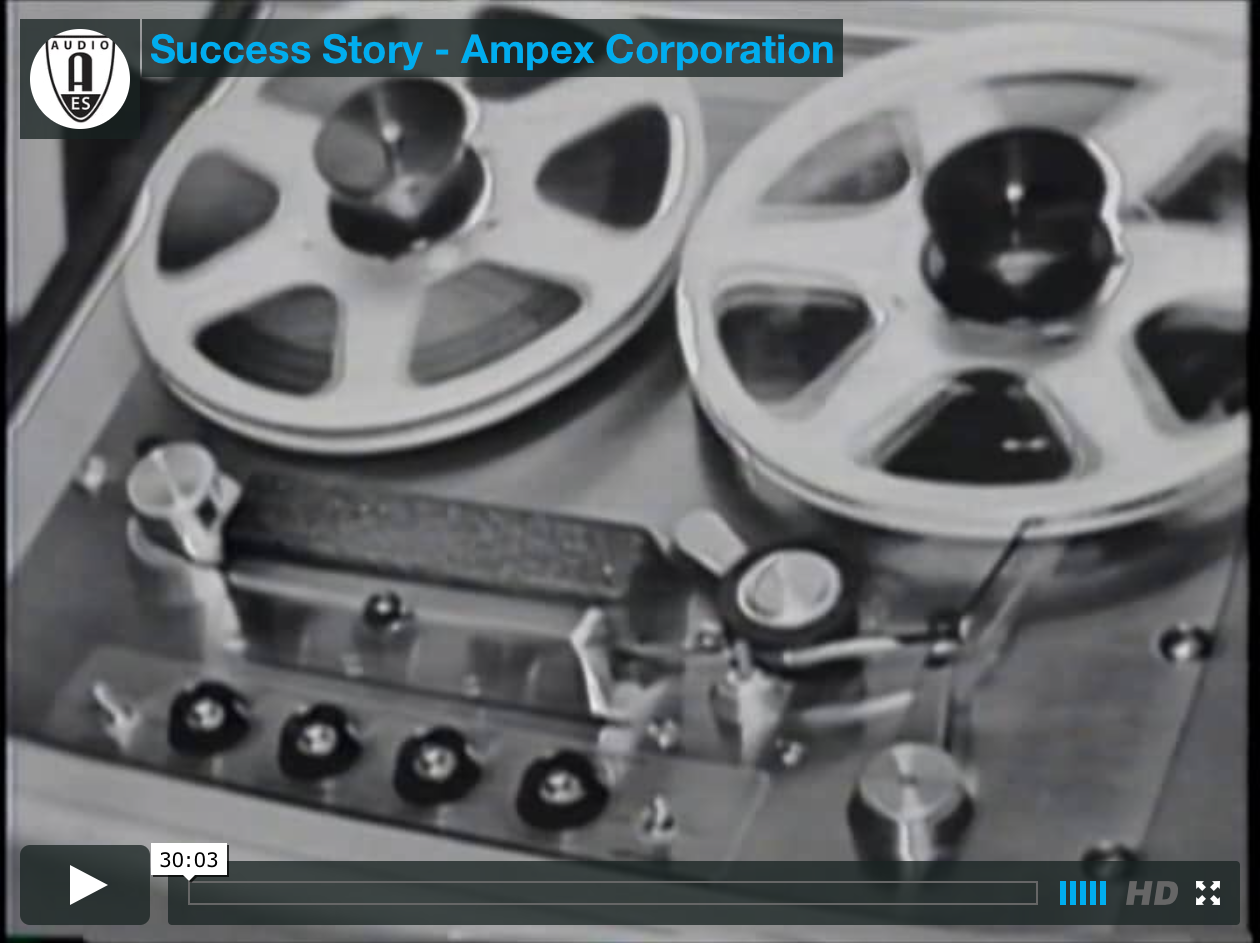 AES Historical Committee Success Story - Ampex Corporation