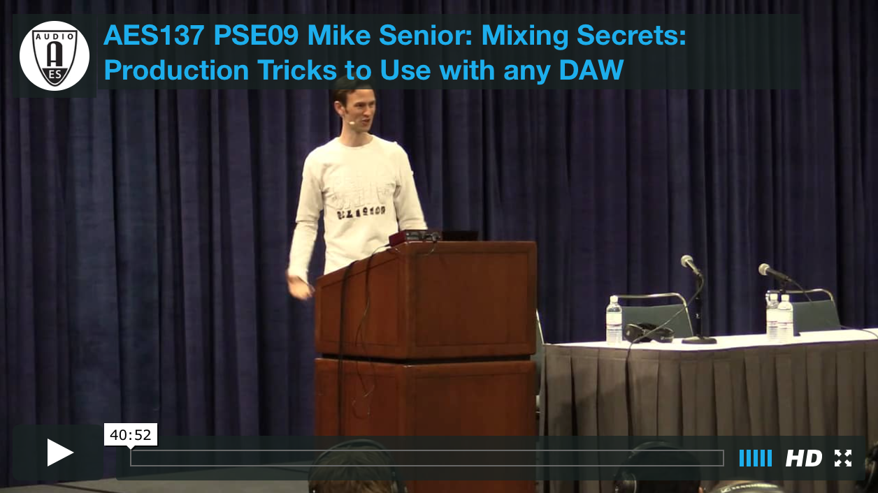 Mike Senior: Mixing Secrets: Production Tricks to Use with any DAW (Los Angeles 2014)