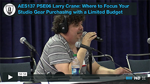 Larry Crane: Where to Focus Your Studio Gear Purchasing with a Limited Budget