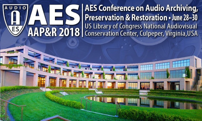 The Audio Engineering Society International Conference on Audio Archiving, Preservation & Restoration will be held at the Library of Congress National Audio-Visual Conservation Center (NAVCC) Packard Campus in Culpeper, Virginia, June 28-30, 2018.