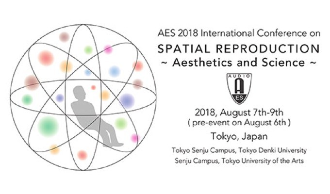 2018 AES International Conference on Spatial Reproduction - Aesthetics and Science - Begins in Tokyo, Japan