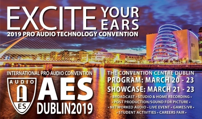 Audio Engineering Society Announces Committee, Keynote Speaker for AES Dublin 2019 Convention