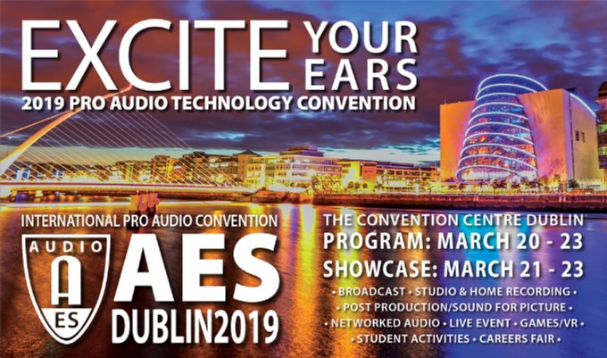Advance registration ends Friday, March 8, for the AES Dublin International Pro Audio Convention, Europe's premier pro audio education and networking event.