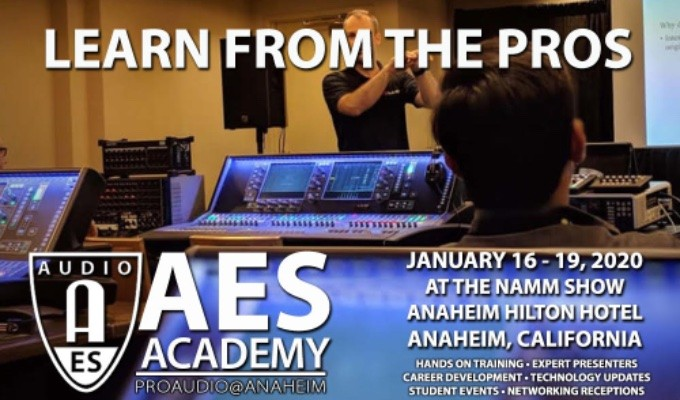 AES Academy is set to take place January 16 — 19 during The NAMM Show 2020 in Anaheim, CA