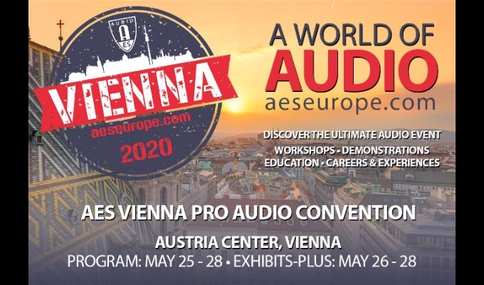 Registration is now open for the AES Vienna 148th International Professional Audio Convention, May 25 — 28 at the Austria Center, Vienna.