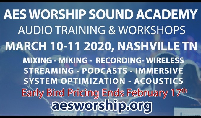 AES Worship Sound Academy Early Registration Ends Monday, February 17