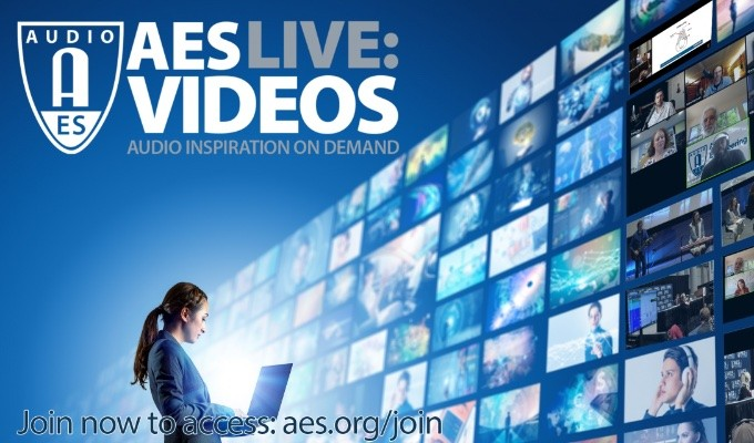 "Audio Inspiration On Demand - Audio Engineering Society Debuts New ""AES Live: Videos"" Portal for Vast Online Streaming Media Collection"