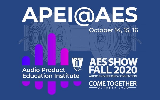 The Audio Product Education Institute will host product development sessions across three days of the AES Show Fall 2020 Convention's Audio Engineering Month in October.