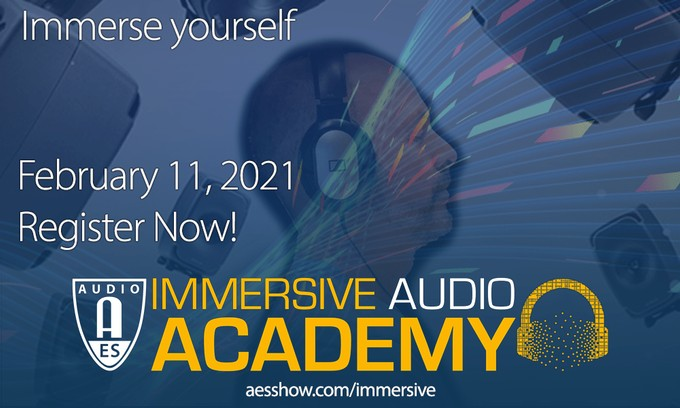 New AES Immersive Audio Academy Event Explores Immersive Content Production in February 11, Certification Event