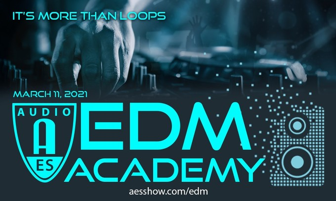 The AES is set to premiere its first-ever EDM Academy event on March  11, 2021