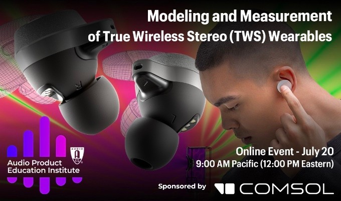"""The AES Audio Product Education Institute will present the free webinar """"Modeling and Measurement of True Wireless Stereo (TWS) Wearables"""" on Tuesday, July 20, at 12:00pm EDT"""
