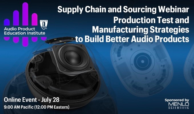 """A new AES Audio Product Education Institute webinar """"Production Test and Manufacturing Strategies to Build Better Audio Products"""" — focused on Supply Chain & Sourcing -- jumps directly to the factory floor and focuses on specific production line challenges."""