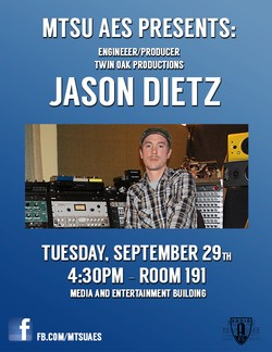 Guest Speaker: Jason Dietz, producer/engineer