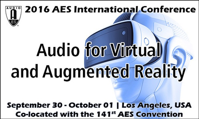 "2016 AES International Conference - ""Audio for Virtual and Augmented Reality"""