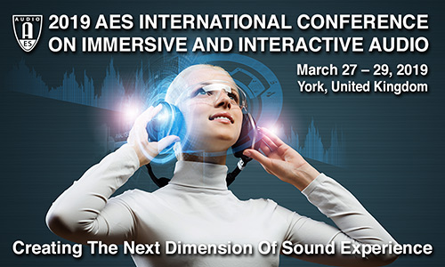 2019 International Conference on Immersive and Interactive Audio