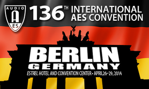 Audio Engineering Society Announces Event Details for 136th International AES Convention in Berlin