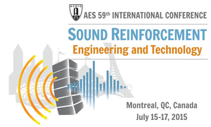 59th AES Conference, on Sound Reinforcement, to Be Held July 15-17, 2015, in Montreal, Quebec, Canada