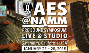 AES@NAMM Pro Sound Symposium Coming Soon to NAMM Show in Anaheim, Southern California!