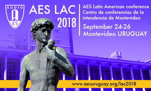 Audio Engineering Society Latin American Conference Registration  Open for Uruguay Event, September 24 – 26