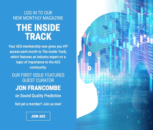 The Audio Engineering Society debuts The AES Inside Track Monthly Online Publication Highlighting Topics of Importance to the Professional Audio Community