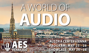 """AES Vienna 2020 to Offer """"A World of Audio"""""""