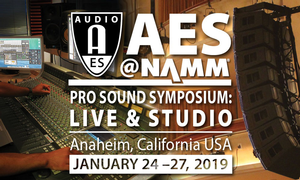 Audio Science Sessions Bring Technical Knowledge to the Forefront at the AES@NAMM Pro Sound Symposium: Live & Studio 2019