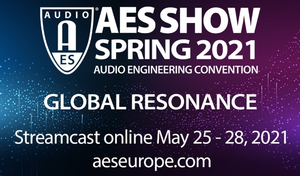 """The AES Show Spring 2021 Convention Celebrates """"Global Resonance"""" May 25 – 28"""